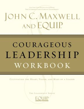 Courageous Leadership Workbook (EQUIP Leadership) *Scratch & Dent*