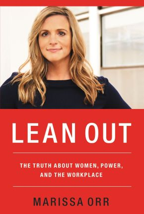 Lean Out: The Truth About Women, Power, and the Workplace *Scratch & Dent*