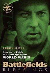 Stories of Faith and Courage from World War II (Battlefields & Blessings) *Scratch & Dent*
