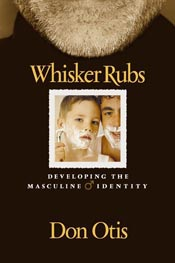 Whisker Rubs: Developing the Masculine Identity *Scratch & Dent*
