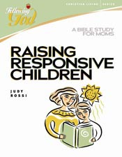 Raising Responsive Children: A Bible Study for Moms (Following God Christian Living Series) *Scratch & Dent*