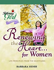 Renewing the Heart for Women: Life Principles from the Beatitudes (Following God Discipleship Series)