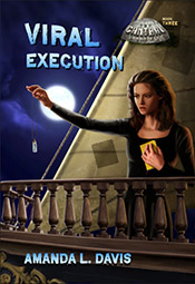 Viral Execution (The Cantral Chronicles) *Scratch & Dent*