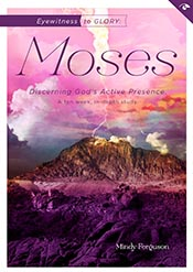 Eyewitness to Glory: Moses: Discerning God's Active Presence (Eyewitness Bible Studies) *Scratch & Dent*