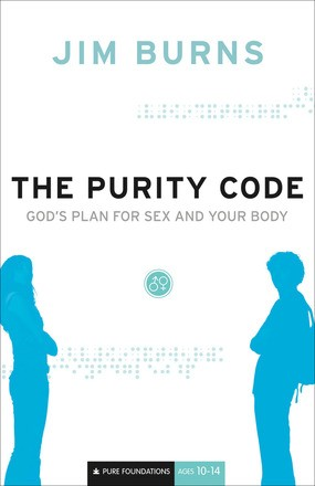 Purity Code, The: God's Plan for Sex and Your Body (Pure Foundations)