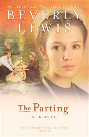 The Parting by Beverly Lewis (The Courtship of Nellie Fisher, Book 1)
