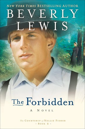 The Forbidden  by Beverly Lewis (The Courtship of Nellie Fisher, Book 2)