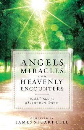 Angels, Miracles, Heavenly Encounters