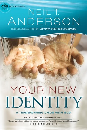 Your New Identity: A Transforming Union with God (Victory Series) (Volume 2)