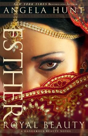 Esther: Royal Beauty (A Dangerous Beauty Novel)