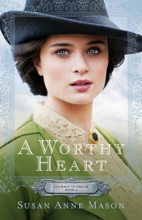 A Worthy Heart (Courage to Dream)