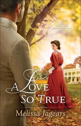 A Love So True (Teaville Moral Society) *Scratch & Dent*