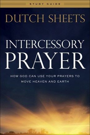 Intercessory Prayer Study Guide: How God Can Use Your Prayers to Move Heaven and Earth *Scratch & Dent*
