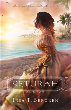 Keturah (The Sugar Baron's Daughters)