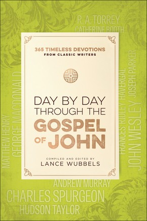 Day by Day through the Gospel of John: 365 Timeless Devotions from Classic Writers *Scratch & Dent*
