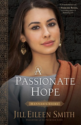 A Passionate Hope: Hannah's Story (Daughters of the Promised Land)