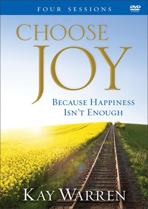 Choose Joy: Because Happiness Isn't Enough (A Four-session Study)