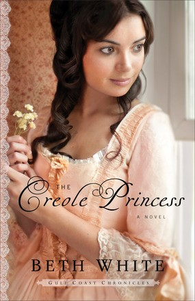 The Creole Princess: A Novel (Gulf Coast Chronicles) (Volume 2)