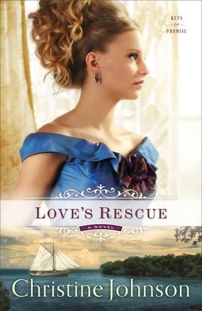 Love's Rescue: A Novel (Keys of Promise) *Scratch & Dent*