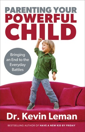 Parenting Your Powerful Child: Bringing an End to the Everyday Battles *Scratch & Dent*