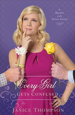 Every Girl Gets Confused: A Novel (Brides with Style)