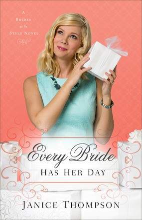 Every Bride Has Her Day: A Novel (Brides with Style)