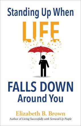 Standing Up When Life Falls Down Around You