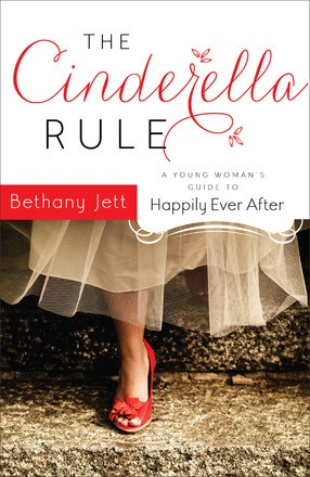 The Cinderella Rule: A Young Woman's Guide to Happily Ever After