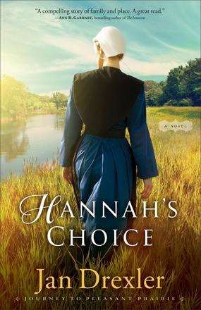 Hannah's Choice: A Novel (Journey to Pleasant Prairie)