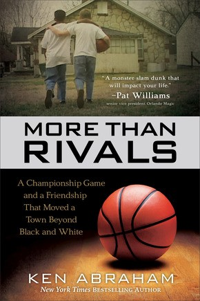 More Than Rivals: A Championship Game and a Friendship That Moved a Town Beyond Black and White *Scratch & Dent*