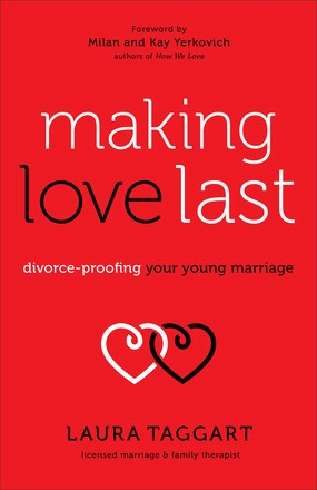 Making Love Last: Divorce-Proofing Your Young Marriage