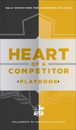 Heart of a Competitor Playbook: Daily Devotions for a Winning Attitude