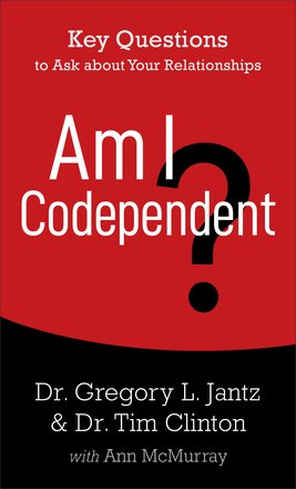 Am I Codependent?: Key Questions to Ask about Your Relationships