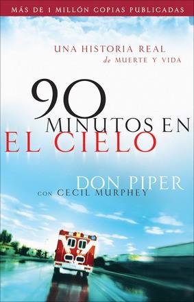 90 minutos en el cielo: Una historia real de Vida y Muerte (Spanish Edition) *Scratch & Dent*