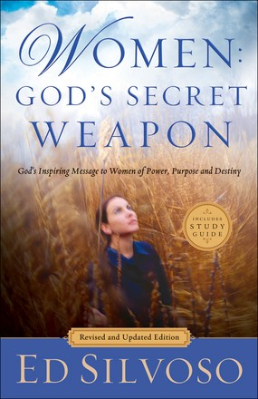 Women: God's Secret Weapon: God's Inspiring Message to Women of Power, Purpose and Destiny
