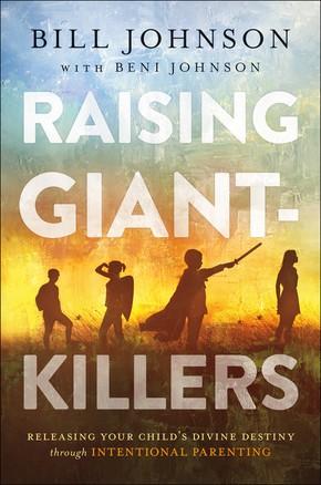 Raising Giant-Killers: Releasing Your Child's Divine Destiny through Intentional Parenting *Scratch & Dent*
