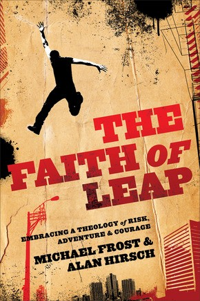 Faith of Leap: Embracing A Theology Of Risk, Adventure & Courage (Shapevine)