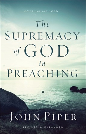 The Supremacy of God in Preaching *Scratch & Dent*