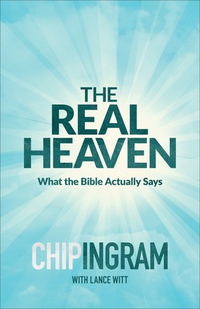 The Real Heaven: What the Bible Actually Says