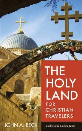 The Holy Land for Christian Travelers: An Illustrated Guide to Israel *Scratch & Dent*