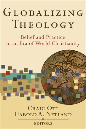 Globalizing Theology: Belief and Practice in an Era of World Christianity *Scratch & Dent*