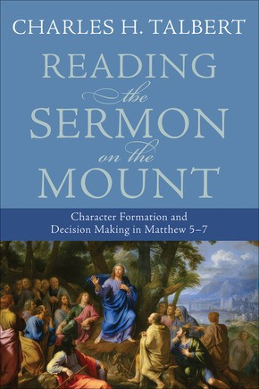 Reading the Sermon on the Mount: Character Formation and Decision Making in Matthew 57