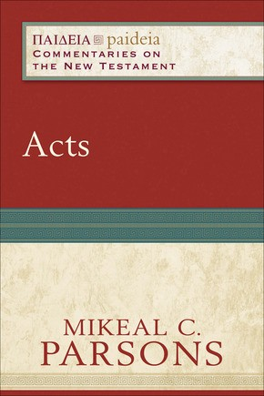 Acts (Paideia: Commentaries on the New Testament)