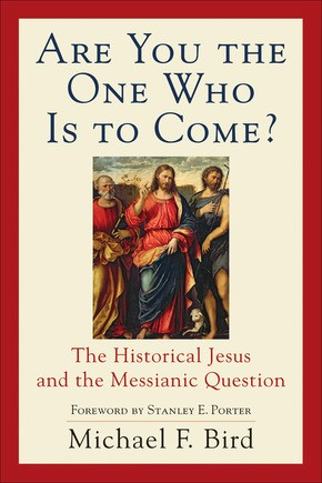 Are You the One Who Is to Come?: The Historical Jesus and the Messianic Question