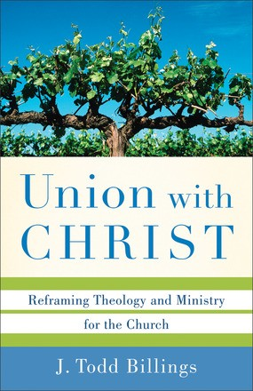 Union with Christ: Reframing Theology And Ministry For The Church *Scratch & Dent*