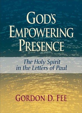 God's Empowering Presence: The Holy Spirit in the Letters of Paul