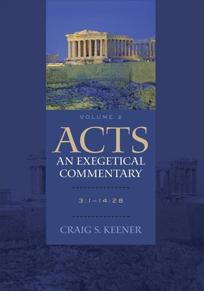 Acts: An Exegetical Commentary: 3:1-14:28