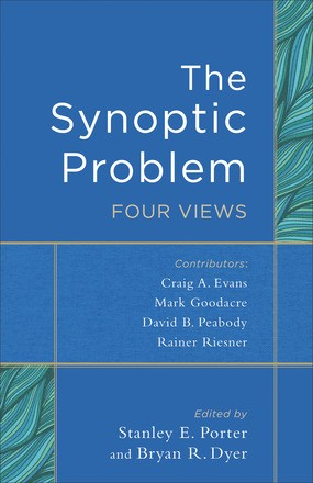 The Synoptic Problem: Four Views