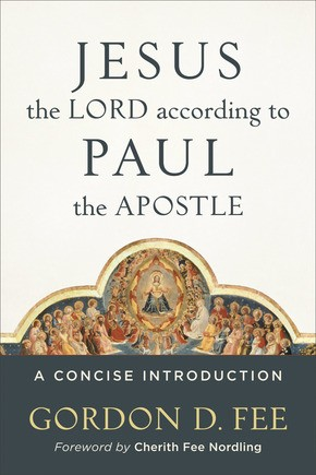 Jesus the Lord according to Paul the Apostle: A Concise Introduction