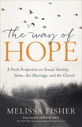The Way of Hope: A Fresh Perspective on Sexual Identity, Same-Sex Marriage, and the Church *Scratch & Dent*